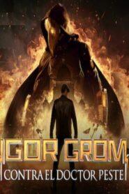 Igor Grom contra el Doctor Peste (2021) Español Latino Descargar